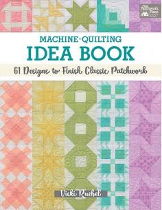 Machine-Quilting Idea Book:...